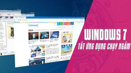 [taimienphi.vn] tắt ứng dụng chạy ngầm windows 7, tắt          ứng dụng, chương trình